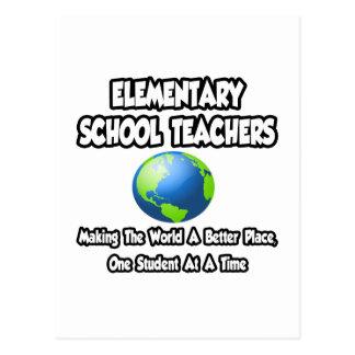 Elementary School Teachers..World a Better Place Postcard