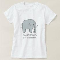 Elephants are Awesome T-Shirt