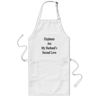 Elephants Are My Husband's Second Love Aprons
