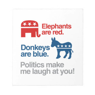 ELEPHANTS ARE RED DONKEYS ARE BLUE POLITICS MAKE NOTEPAD