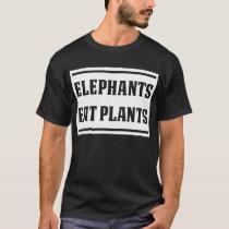 """Elephants eat plants"" t-shirt"