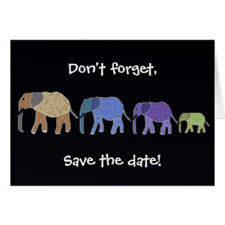 Elephants Never Forget Save the date card
