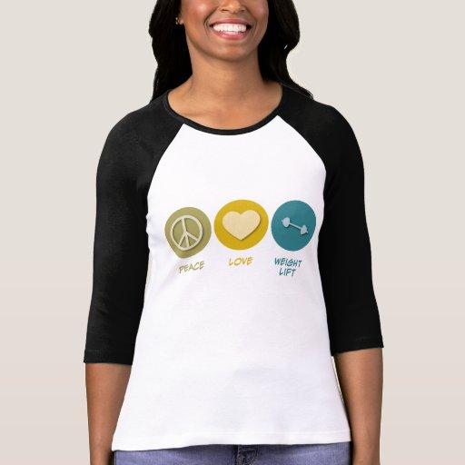 Elevación del peso del amor de la paz t-shirts