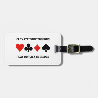 Elevate Your Thinking Play Duplicate Bridge Bag Tag