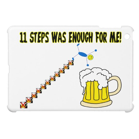 Eleven Steps Was Enough Alcoholic iPad Mini Cover