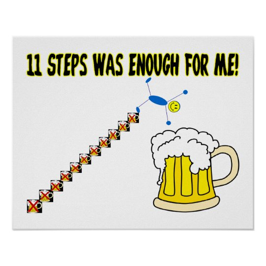 Eleven Steps Was Enough Alcoholic Poster