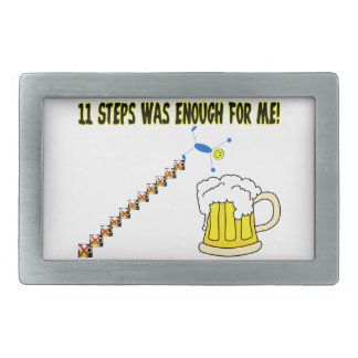 Eleven Steps Was Enough Alcoholic Rectangular Belt Buckle