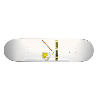 Eleven Steps Was Enough Alcoholic Custom Skateboard