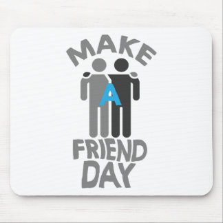 Eleventh February - Make a Friend Day Mouse Pad
