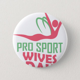 Eleventh February - Pro Sports Wives Day Button