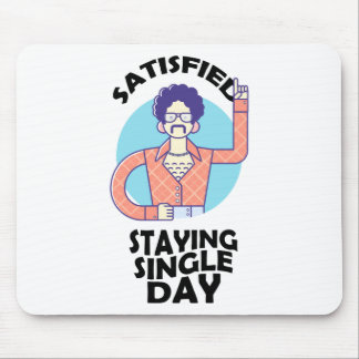 Eleventh February - Satisfied Staying Single Day Mouse Pad