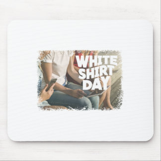 Eleventh February - White Shirt Day Mouse Pad