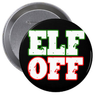 ELF OFF -.png Pinback Button