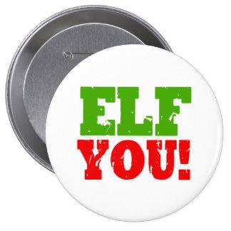 ELF YOU -.png Pinback Button