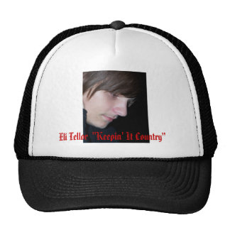 """Eli Tellor  """"Keepin' It Country"""" hat"""
