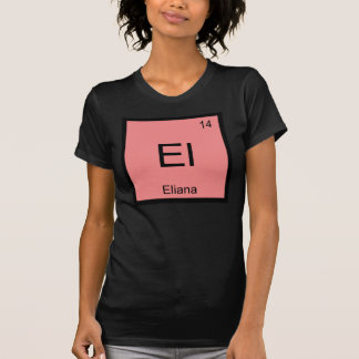 Eliana Name Chemistry Element Periodic Table T-Shirt