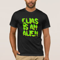 Elias Is an Alien T-Shirt