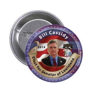 Elija a Bill Cassidy para el senador de Luisiana - Pin Redondo De 2 Pulgadas