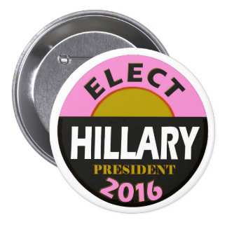Elija a Hillary 2016 Pin Redondo De 3 Pulgadas