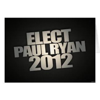Elija a Paul Ryan 2012 Tarjeta De Felicitación