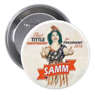 Elija al presidente 2016 de Samm Tittle Pin Redondo 7 Cm