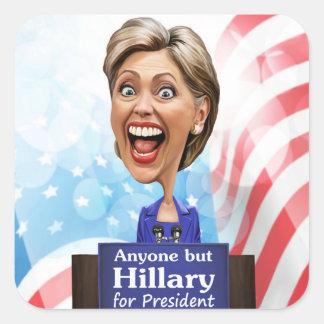 Elija cualquier persona pero a Hillary para el Pegatina Cuadrada