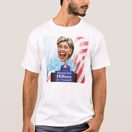 Elija cualquier persona pero a Hillary para el Playera