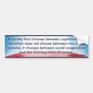 Elija el capitalismo o el socialismo (von Mises) Pegatina Para Auto