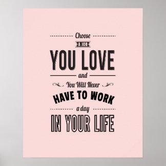Elija el trabajo que usted ama - el poster inspira