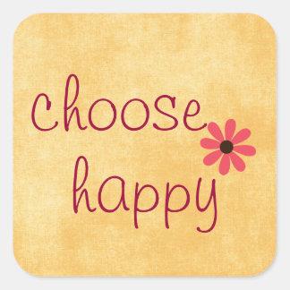 Elija la afirmación feliz pegatina cuadradas personalizadas