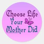 ¡Elija la vida, su madre hizo! Etiquetas Redondas