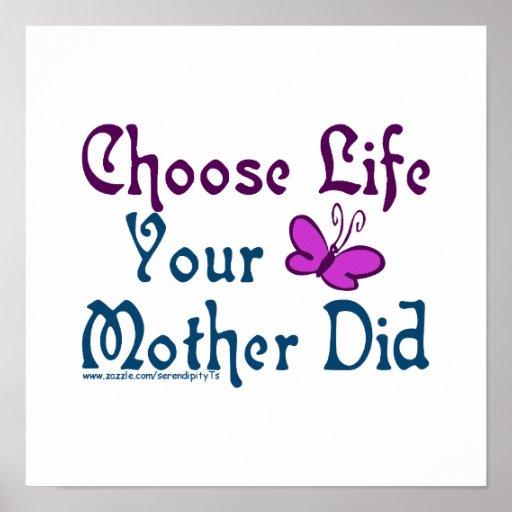 ¡Elija la vida, su madre hizo! Impresiones