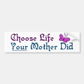 ¡Elija la vida, su madre hizo! Pegatina Para Auto