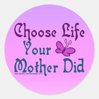 ¡Elija la vida, su madre hizo! Pegatina Redonda