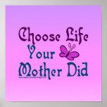 ¡Elija la vida, su madre hizo! Poster