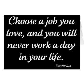 Elija un trabajo que usted ama al lado de la tarje
