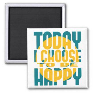 Elijo hoy ser feliz imán cuadrado