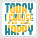 Elijo hoy ser feliz calcomanías cuadradass personalizadas