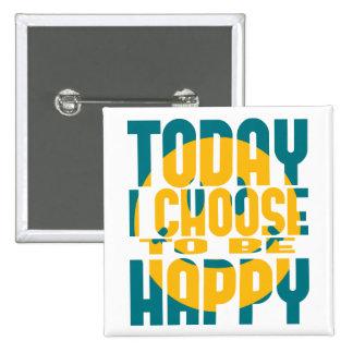Elijo hoy ser feliz pin cuadrado