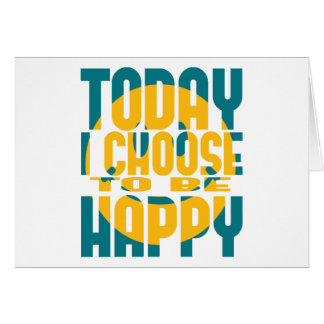 Elijo hoy ser feliz tarjeta de felicitación