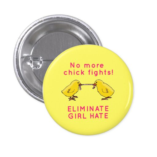 """""""Eliminate Girl Hate"""" Pinback Button"""