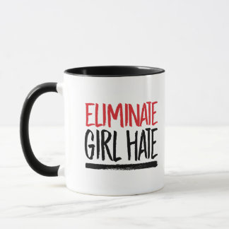 Eliminate Girl Hate --  Mug