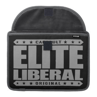 ELITE LIBERAL - Greatest Social Justice Warrior MacBook Pro Sleeve