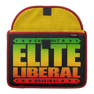 ELITE LIBERAL - Greatest Social Justice Warrior Sleeve For MacBook Pro