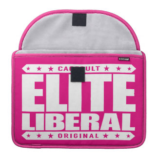 ELITE LIBERAL - Greatest Social Justice Warrior Sleeves For MacBooks