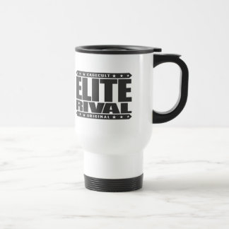 ELITE RIVAL - I'm Greatest Fighter of Love and War Travel Mug