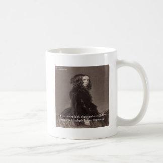 Elizabeth Barrett Browning Faith Desire Quote Coffee Mug