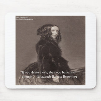 Elizabeth Barrett Browning Faith Desire Quote Mouse Pad