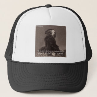 Elizabeth Barrett Browning Faith Desire Quote Trucker Hat