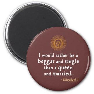 Elizabeth I Quote about Marriage Fridge Magnet